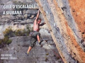 Guia d'Escalada a Siurana (T. Arbones, M. Caravaca 2009)